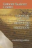 CONSIGUE CLIENTES PARA TU DESPACHO DE ABOGADOS: marketing jurídico