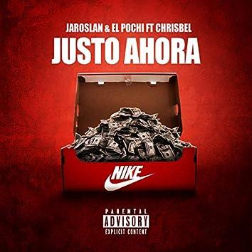 Justo Ahora (feat. El Pochi & Chrisbel)