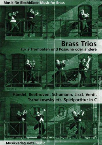 Brass Trios für 2 Trompeten und Posaune oder andere (Spielpartitur in C)