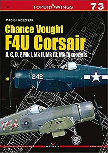 Noszczak, M: Chance Vought F4u Corsair a,C,D,P, Mk I, Mk II, (Top Drawings)