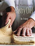 Best Baking And Pastry Books - The Professional Pastry Chef: Fundamentals of Baking Review