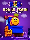 Bob le Train L'alphabet Aventure Pour les Enfants en Français