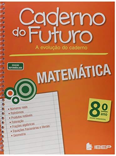 Caderno do Futuro Matemática. 8º Ano