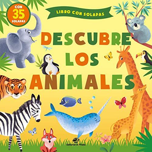 Descubre los animales: Cuentos infantiles 0-3 años con solapas: 2 (Cuentos para aprender tocando)