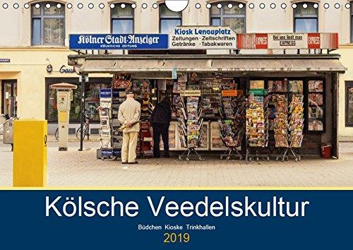 Kölsche Veedelskultur. Büdchen, Kioske und Trinkhallen. (Wandkalender 2019 DIN A4 quer): Die schönsten Büdchen und Kioske aus der Kiosk-Hauptstadt Köln. (Monatskalender, 14 Seiten ) (CALVENDO Orte)