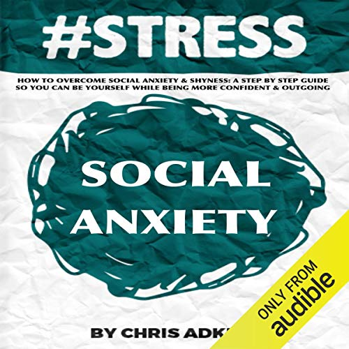 #STRESS: How to Overcome Social Anxiety and Shyness audiobook cover art