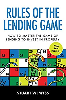 Rules of the Lending Game: How to master the game of lending to invest in property by [Stuart Wemyss]