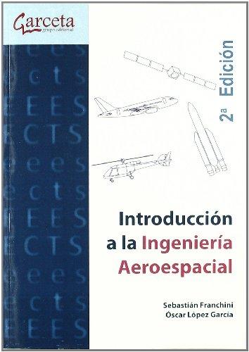 INTRODUCCION A LA INGENIERIA AEROESPACIAL (2ª EDICION)
