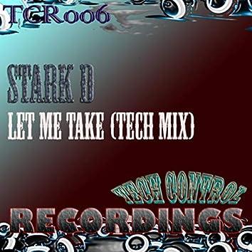 Let Me Take (Tech Mix)