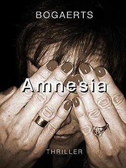 Amnesia (BOGAERTS Book 3) van [Willy Bogaerts, Steven Bogaerts]