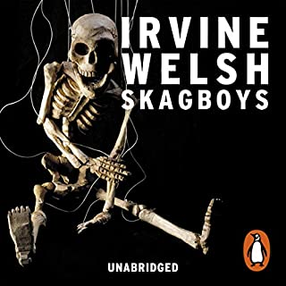 Skagboys                   By:                                                                                                                                 Irvine Welsh                               Narrated by:                                                                                                                                 Tam Dean Burn                      Length: 24 hrs and 48 mins     433 ratings     Overall 4.5