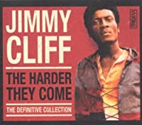 The Harder They Come The Definitve Collection by Jimmy Cliff (2008-03-12)
