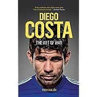 Diego Costa: The Art of War (English Edition)