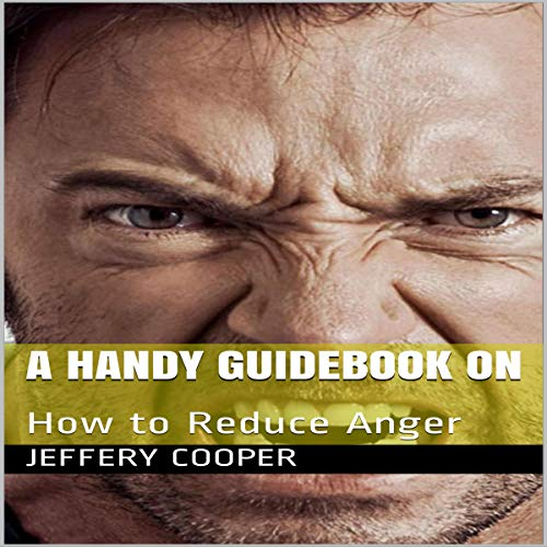 A Handy Guidebook on How to Reduce Anger cover art
