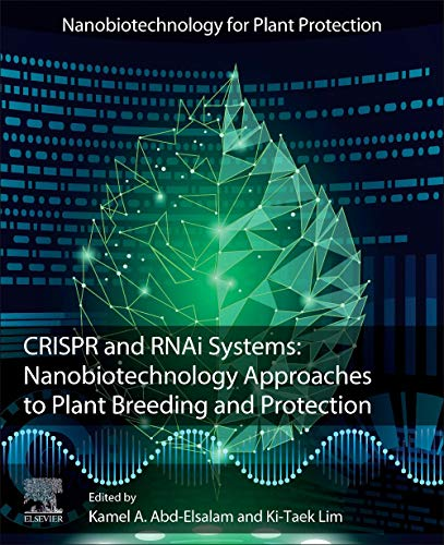 CRISPR and RNAi Systems: Nanobiotechnology Approaches to Plant Breeding and Protection (Nanobiotechnology for Plant Protection)