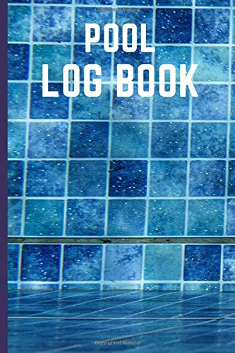 Pool Log Book: Swimming Pool Maintenance Logbook And Checklist