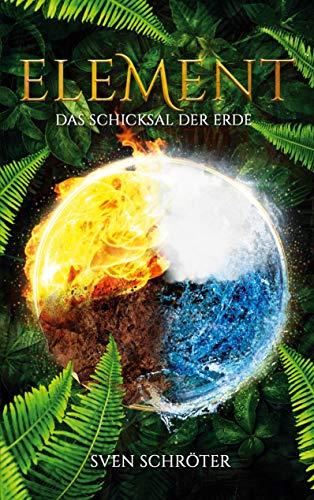 Element: Das Schicksal der Erde