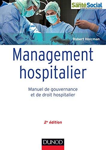Management hospitalier - 2e éd. - Manuel de gouvernance et de droit hospitalier