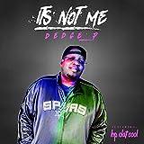 It's Not Me (feat. HP Dat Cool)