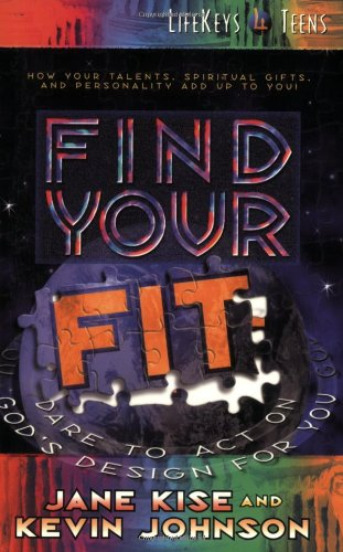 Download Find Your Fit: Dare to Act on God's Design for You (Lifekeys for Teens) 0764221477