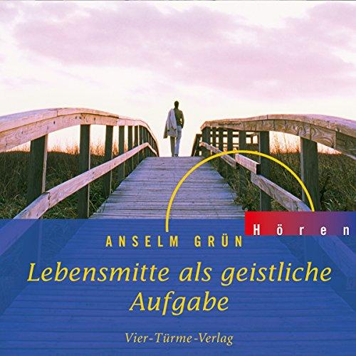 Lebensmitte als geistliche Aufgabe audiobook cover art