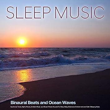 Sleep Music: Binaural Beats and Ocean Waves, Isochronic Tones, Alpha Waves, Ambient Music and Ocean Waves Sounds for Deep Sleep, Brainwave Entrainment and Calm Sleeping Music