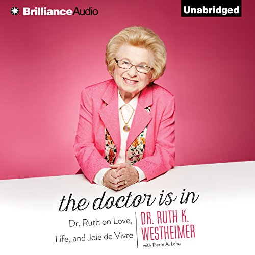 The Doctor Is In     Dr. Ruth on Love, Life, and Joie de Vivre               De :                                                                                                                                 Dr. Ruth K. Westheimer,                                                                                        Pierre A. Lehu                               Lu par :                                                                                                                                 Laural Merlington                      Durée : 6 h et 39 min     Pas de notations     Global 0,0