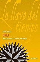 Uriel: La llave del tiempo, V (LITERATURA JUVENIL (a partir de 12 años) - La Llave del Tiempo nº 5)