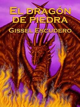 El dragón de piedra (Spanish Edition) by [Gissel Escudero]