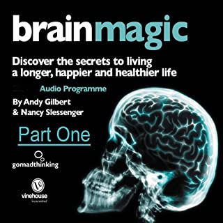 Brain Magic - Part One     Brain Facts & Figures              By:                                                                                                                                 Nancy Slessenger,                                                                                        Andy Gilbert                               Narrated by:                                                                                                                                 Nancy Slessenger,                                                                                        Andy Gilbert                      Length: 34 mins     20 ratings     Overall 3.1