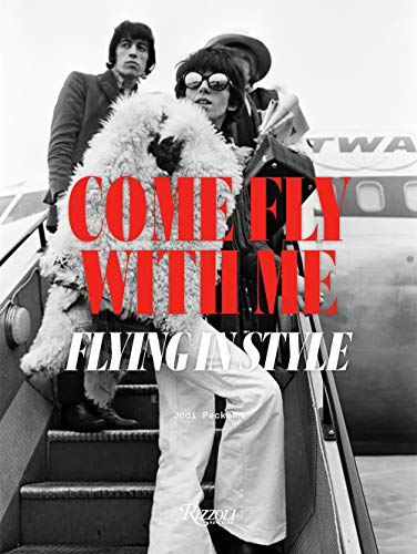 Compare Textbook Prices for Come Fly with Me: Flying in Style  ISBN 9780789337733 by Peckman, Jodi