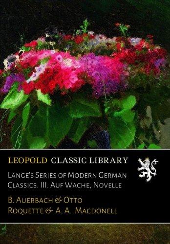 Lange's Series of Modern German Classics. III. Auf Wache, Novelle