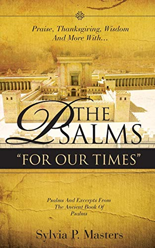 Praise, Thanksgiving, Lament And More With... THE PSALMS ' FOR OUR TIMES' Songs Now We Too Can Sing!