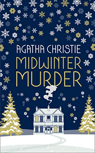 MIDWINTER MURDER: Fireside Mysteries from the Queen of Crime by [Agatha Christie]