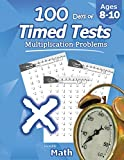 Humble Math - 100 Days of Timed Tests: Multiplication: Grades 3-5, Math Drills, Digits 0-12, Reproducible Practice Problems