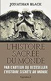 L'Histoire sacrée du monde - Comment les anges, les mystiques et les intelligences supérieures ont créé notre monde - Format Kindle - 8,49 €