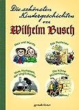 Die schönsten Kindergeschichten von Wilhelm Busch