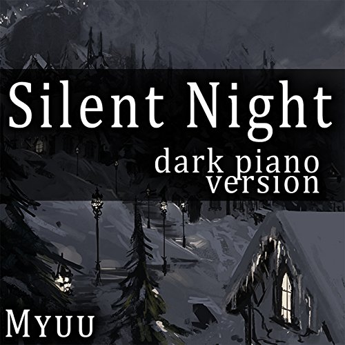 Silent Night (Dark Piano Version)