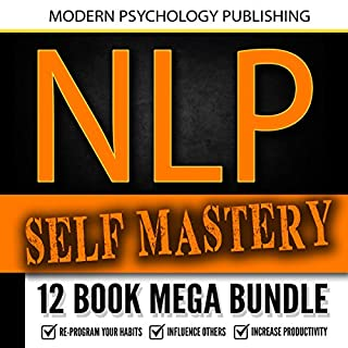 NLP Self Mastery: 12 Book Mega Bundle                   By:                                                                                                                                 Modern Psychology Publishing                               Narrated by:                                                                                                                                 Terry F. Self                      Length: 12 hrs and 42 mins     2 ratings     Overall 5.0