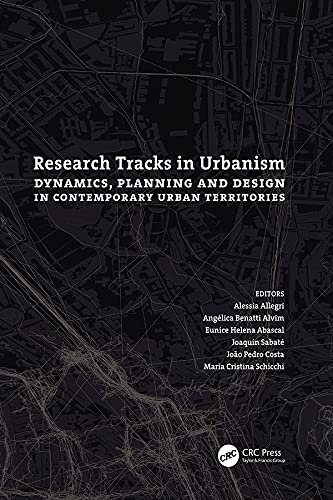 Research Tracks in Urbanism: Dynamics, Planning and Design in Contemporary Urban Territories (English Edition)
