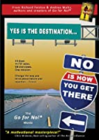 Yes is the Destination No is How You Get There