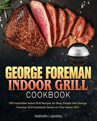 George Foreman Indoor Grill Cookbook