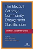 The Elective Carnegie Community Engagement Classification: Constructing a Successful Application for First-Time and Re-Classification Applicants