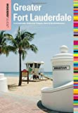 Insiders' Guide to Greater Fort Lauderdale: Fort Lauderdale, Hollywood, Pompano, Dania & Deerfield Beaches (Insiders' Guide Series)