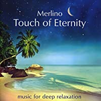 Merlino: Touch of Eternity