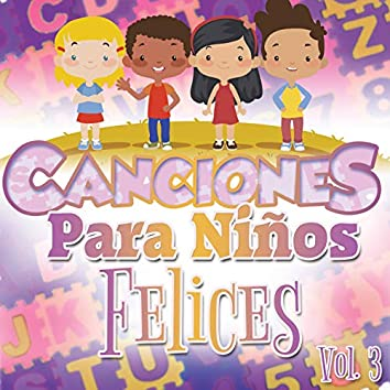 Canciones para Niños Felices Vol. 3