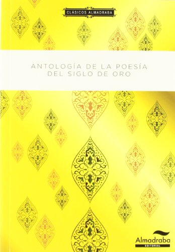 Antología poética del siglo de oro. Clásicos almadraba: 6