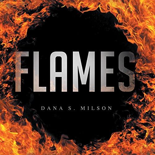 Flames Audiobook By Dana S Milson cover art