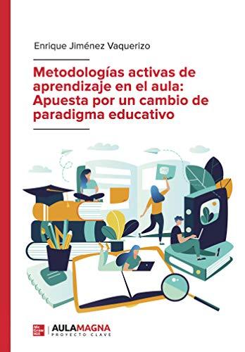 Metodologías activas de aprendizaje en el aula: Apuesta por un cambio de paradigma educativo