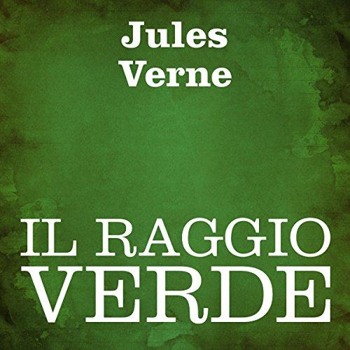 Il raggio verde [The Green Ray] audiobook cover art